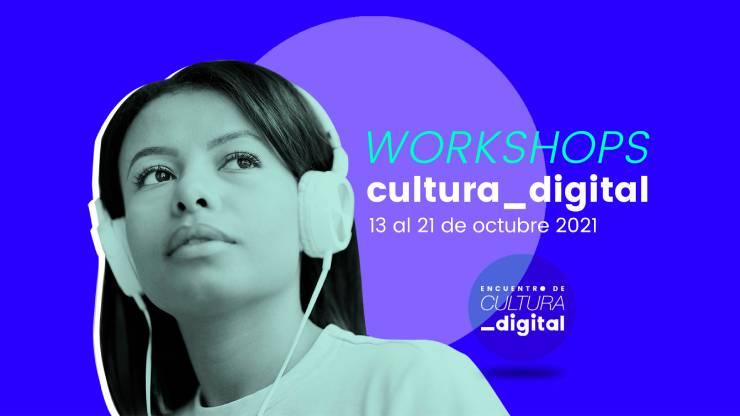 Ministerio de las Culturas abre inscripciones para el primer ciclo de Workshops en Cultura Digital